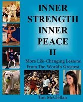 Inner Strength Inner Peace II - More Life-Changing Lessons from the World's Greatest