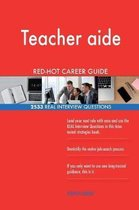 Teacher Aide Red-Hot Career Guide; 2533 Real Interview Questions
