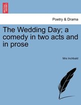 The Wedding Day; A Comedy in Two Acts and in Prose
