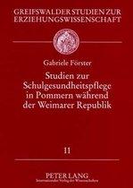 Studien Zur Schulgesundheitspflege in Pommern Waehrend Der Weimarer Republik