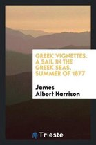 Greek Vignettes. a Sail in the Greek Seas, Summer of 1877
