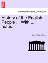 History of the English People ... with ... Maps.