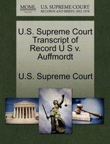 U.S. Supreme Court Transcript of Record U S V. Auffmordt