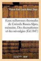 Eaux Sulfureuses Thermales de Greoulx Basses-Alpes, Memoire, Des Rhumatismes Et Des Nevralgies