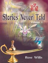 Stories Never Told Volume 1
