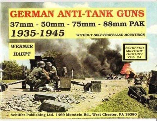 German Anti-Tank Guns: 37Mm, 50Mm, 75Mm, 88Mm Pak, 1935-1945