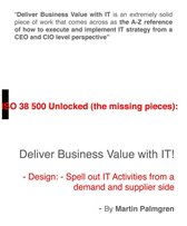 ISO 38500 Unlocked (The Missing Pieces): Deliver Business Value with IT! – Design: Spell Out IT Activities From a Demand and Supplier Side
