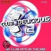 Club Delicious 2 (32 Club Hits In The Mix)