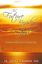 The Future Kingdom of God
