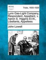Lynn Gas-Light Company, Respondent, Appellant, V. Aaron S. Higgins et al., Libellants, Appellees