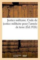 Justice militaire. Code de justice militaire pour l'armee de terre
