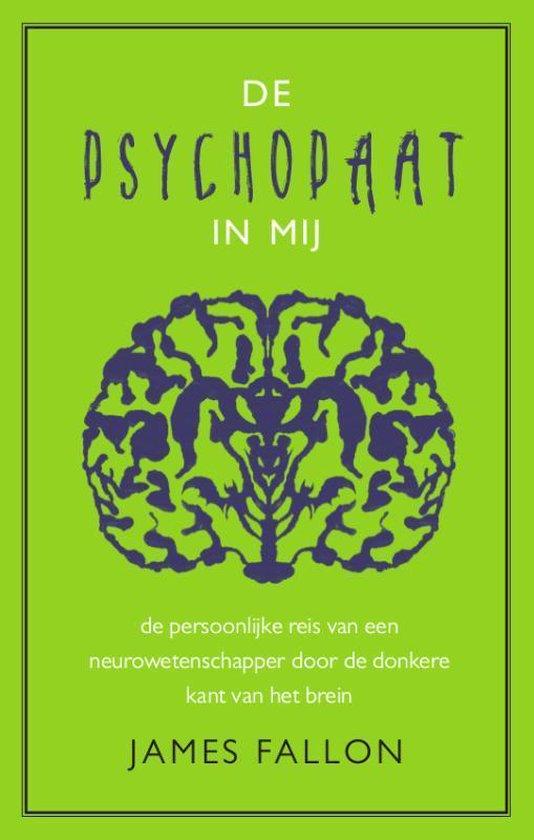 De psychopaat in mij - de persoonlijke reis van een neurowetenschapper door de donkere kant van het brein