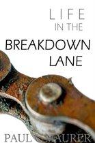 (Life in the) Breakdown Lane