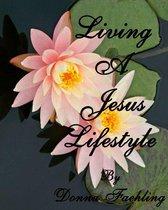 Boek cover Living A Jesus Lifestyle van Donna Faehling