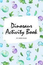 Dinosaur Coloring and Activity Book for Children (6x9 Coloring Book / Activity Book)