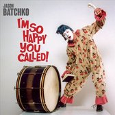 I'M So Happy You Called