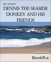 DENNIS THE SEASIDE DONKEY AND HIS FRIENDS
