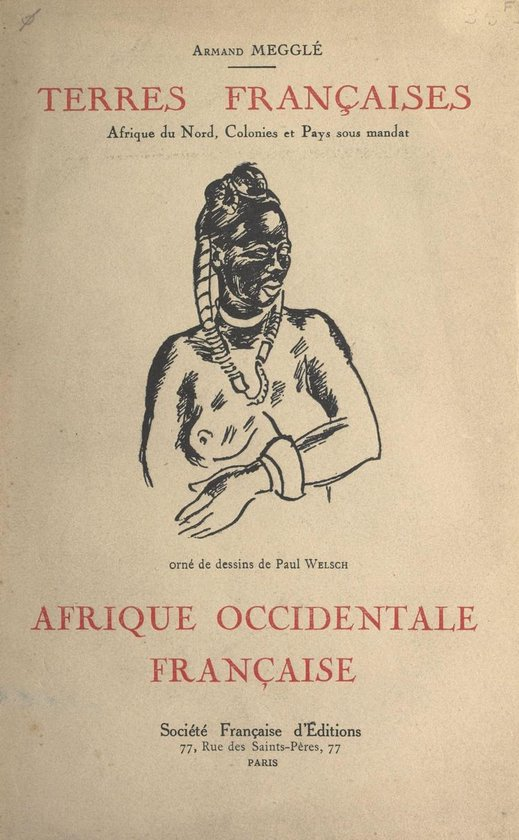 Terres françaises (4). L'Afrique occidentale française