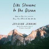 Like Streams to the Ocean
