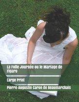 La Folle Journee ou le Mariage de Figaro