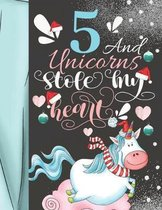 5 And Unicorns Stole My Heart: Magical Christmas Sketchbook Activity Book Gift For Majestic Unicorn Girls - Holiday Sketchpad To Draw And Sketch In