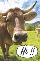 Hi!!: Funny Cow Notebook Perfect Present For Cow Lovers