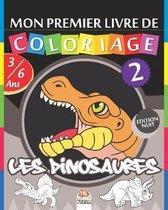 Mon premier livre de coloriage - Les dinosaures 2 - Edition nuit: Livre de Coloriage Pour les Enfants de 3 � 6 Ans - 25 Dessins - volume 2