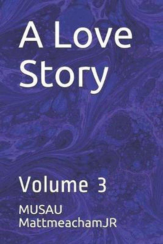 A Love Story: Volume 3
