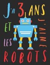 J'ai 3 ans et j'aime les robots: Le livre � colorier pour les enfants de 3 ans qui aime les robots. Album � colorier robot