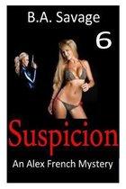 Suspicion: An Alex French Mystery