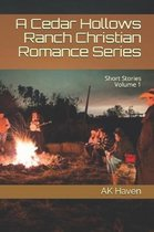 A Cedar Hollows Ranch Christian Romance Series: Short Stories Volume 1