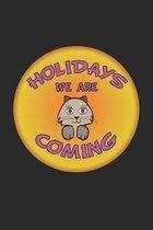 Holidays we are coming: Notizbuch, Notizheft, Notizblock Geschenk-Idee f�r Katzen Fans Karo A5 120 Seiten