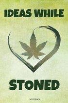 Ideas While Stoned: Cannabis Reggae Geschenk f�r den Kiffer Geburtstag Rasta Weihnachten Weed Grower und Stoner Tagebuch Chiller Heft Cbd