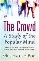 The Crowd-A Study of the Popular Mind