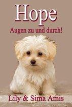 Hope, Augen zu und durch!