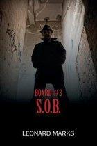 Board #3 S.O.B.