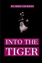 Into the Tiger: A Story Of Sensible Determination