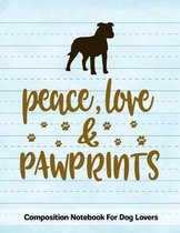 Peace Love & Pawprints: Composition Notebook For Dog Lovers