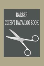 Barber Client Data Log Book: 6 x 9 Barber Salon Client Tracking Address & Appointment Book with A to Z Alphabetic Tabs to Record Personal Customer