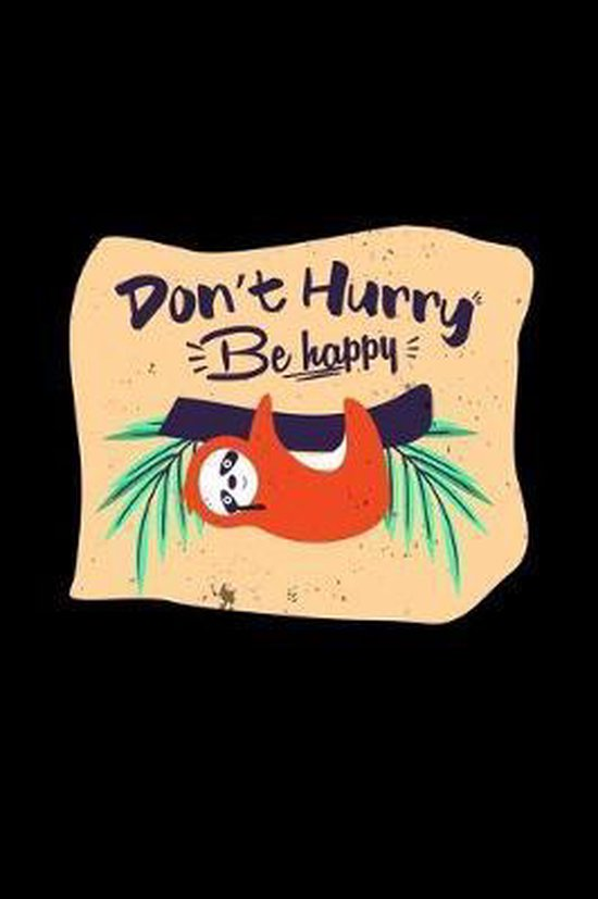 Don't hurry be happy