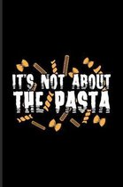 It's Not About The Pasta