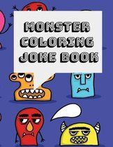 Monster Coloring and Joke Book: A Funny Clean Activity Book for Kids Ages 2-8