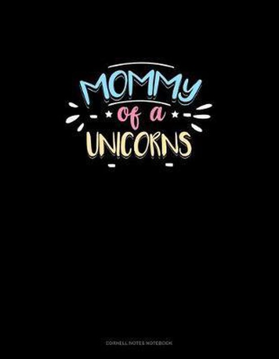 Mommy Of A Unicorns: Cornell Notes Notebook
