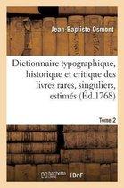 Dictionnaire Typographique, Historique Et Critique Des Livres Rares, Singuliers, Estimes