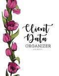 Client Data Organizer Log Book: Customer Tracking Log Book with alphabetized tabs and area for personal notes on products, services, date, time, and i