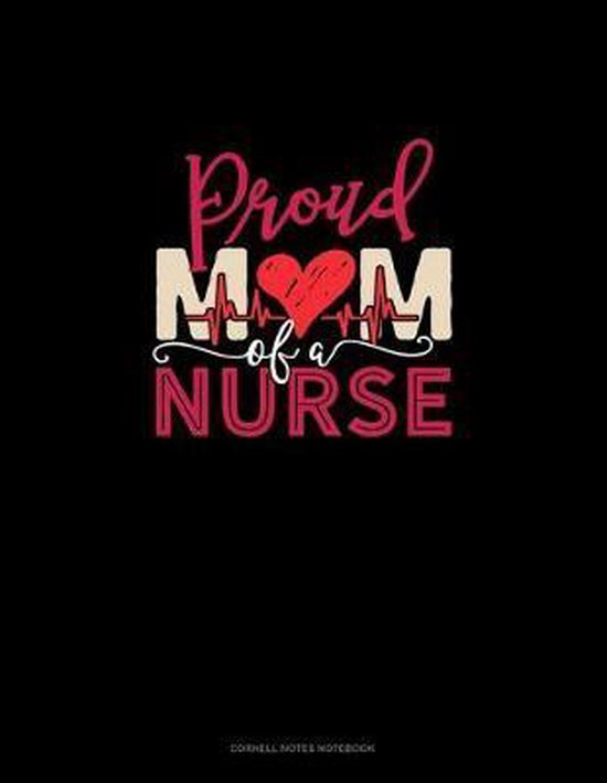 Proud Mom Of A Nurse: Cornell Notes Notebook