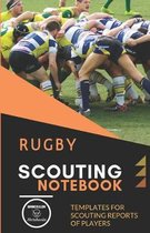 Rugby. Scouting Notebook: Templates for scouting reports of players