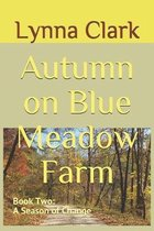 Autumn on Blue Meadow Farm: Book Two: A Season of Change