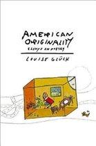 Boek cover American Originality van Louise Gl�Ck