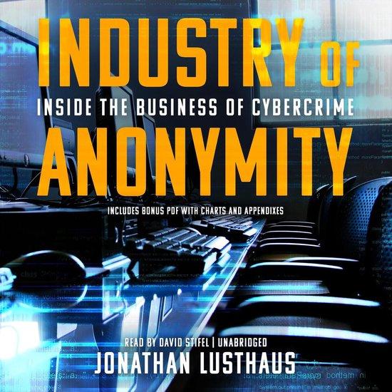 Boek cover Industry of Anonymity van Jonathan Lusthaus (Onbekend)